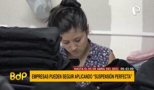 Empresas podrán seguir aplicando 'suspensión perfecta' hasta el 05 de abril