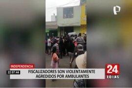 Fiscalizadores agredidos por ambulantes tras desalojo en Independencia