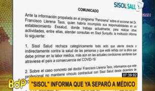 Sisol separó a médico que abandonó guardia tras denuncia de Panorama