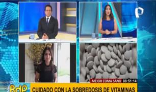 Exceso de vitaminas y suplementos puede causar toxicidad, afirma especialista