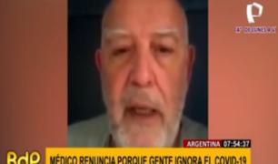 Argentina: médico hace noticia tras renunciar por irresponsabilidad de personas ante COVID-19