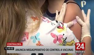 Contraloría realizará un megaoperativo de control del proceso de vacunación