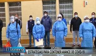 Apurímac aplicará medidas claves para controlar contagios de covid-19