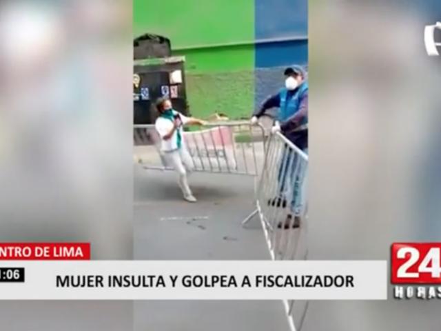 Centro de Lima: mujer insulta y golpea a fiscalizador