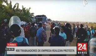Tumbes: 400 trabajadores protestan por explotación laboral