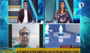 Especialista alerta sobre impacto de automedicación en pacientes con covid-19