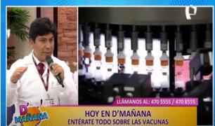 D´Mañana: especialista absuelve dudas y habla sobre eficacia de la vacuna de Sinopharm