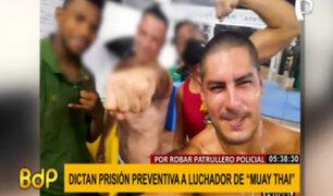Dictan prisión preventiva para luchador Muay Thai  que robó patrullero de PNP