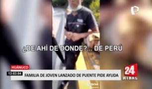 Huánuco: familia de joven lanzado de puente pide ayuda para encontrarlo