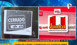 VMT: Banco de la Nación cierra y deja a decenas sin 'Bono 600' en primer día de entrega