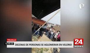 Trujillo: velorio masivo genera gran aglomeración de personas
