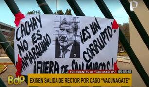 UNMSM: Alumnos exigen renuncia del rector Orestes Chachay por caso Vacunagate