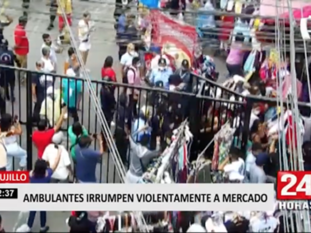 Trujillo: ambulantes irrumpen violentamente en mercado