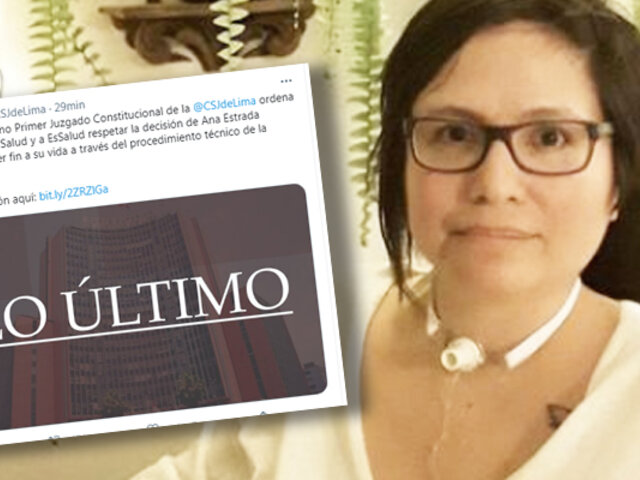 Poder judicial ordena respetar decisión de Ana Estrada a una muerte digna