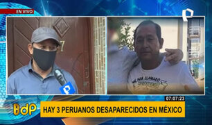 ¿Dónde están? Tres peruanos permanecen desaparecidos desde hace siete meses en México