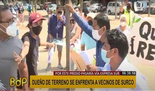 Surco: vecinos se enfrentan por construcción del proyecto 'Vía Expresa Sur'