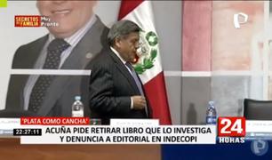 César Acuña pide retirar libro que lo investiga y denuncia editorial en Indecopi