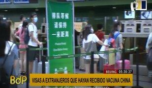China facilitaría visas a personas inmunizadas con vacunas fabricadas en su país