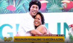Ronaldinho Gaúcho el borde del alcoholismo tras la muerte de su madre