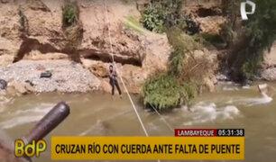 Lambayeque: pobladores cruzan río La Leche con ayuda de cuerda ante la falta de puente