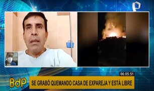 Hombre que se grabó quemando la casa de su expareja contó su versión