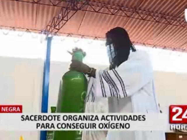 Punta Negra: Sacerdote organiza actividades para conseguir oxígeno