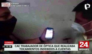 Comas: detienen a trabajador de óptica acusado de filmar a su clienta