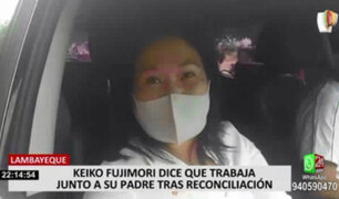 Elecciones 2021: Keiko Fujimori dice que trabaja junto a su padre tras reconciliación