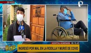 Presunta negligencia en Almenara: hombre ingresó por mal en rodilla y murió de COVID-19