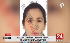 Hallan cadáver descuartizado de una mujer en vivienda de Surco