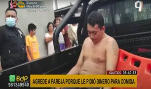 Iquitos: sujeto golpea a su pareja en la cara por pedirle dinero para comida