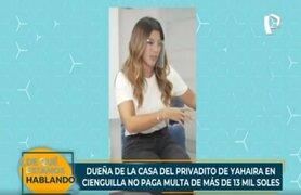 Yahaira Plasencia aún no paga multa de 13 mil soles por usar casa de Cieneguilla para una fiesta