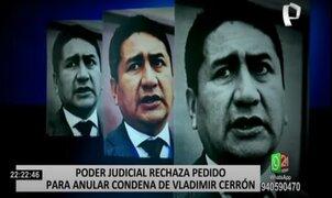 Vladimir Cerrón: Poder Judicial rechaza recurso para anular su condena