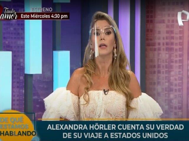 Alexandra Hörler cuenta que viajó a Estados Unidos para vacunarse