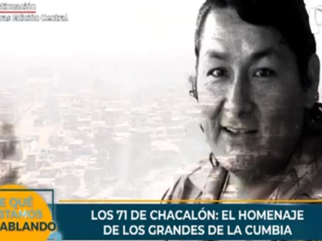 Los 71 de papá 'Chacalón': homenaje de los grandes de la cumbia