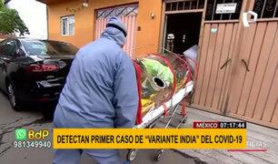 México: detectan el primer caso de 'variante india' de COVID-19