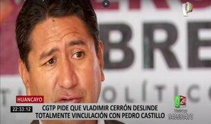 Junín: CGTP pide a Pedro Castillo que se aleje de Vladimir Cerrón y Perú Libre