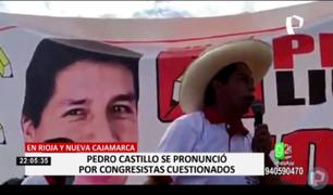 Pedro Castillo se pronunció por congresistas cuestionados