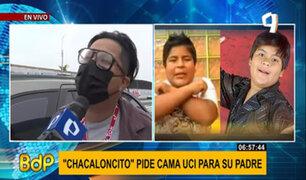 """""""Chacaloncito"""" dijo que doctores están dejando morir a su padre con COVID-19"""