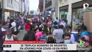 OPS alerta que muertes por COVID-19 en menores de 39 años se ha triplicado en Perú