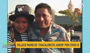 "Fallece padre de actor ""Chacaloncito"" ante la COVID-19"