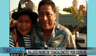 "César Mendoza: padre de ""Chacaloncito"" falleció sin encontrar cama UCI"
