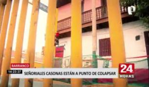 Casonas señoriales de Barranco a punto de colapsar