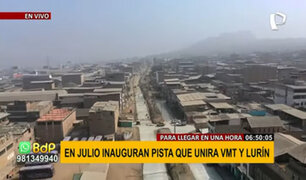 En julio se inaugurará importante avenida que unirá VMT con Lurín en menos de una hora