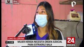 Lomo de Corvina: mujer requiere orden judicial para que le retiren bala perdida