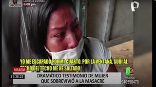 El testimonio de mujer que sobrevivió al atentado terrorista en el Vraem
