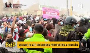 Protesta en Ate: vecinos rechazan formar parte del nuevo distrito de Huaycán