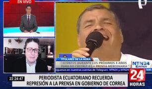 Periodista Ecuatoriano recuerda represión a la prensa en gobierno de Correa