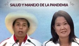 """Debate presidencial: Keiko Fujimori y Pedro Castillo exponen sus propuestas respecto a """"Salud y manejo de pandemia"""""""