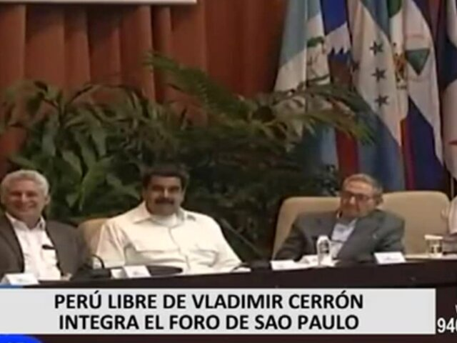 Perú Libre liderado por Vladimir Cerrón forma parte del Foro de Sao Paulo